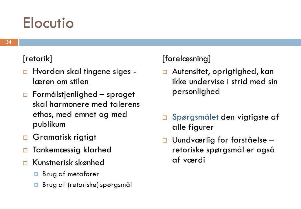 Elocutio [retorik] Hvordan skal tingene siges - læren om stilen
